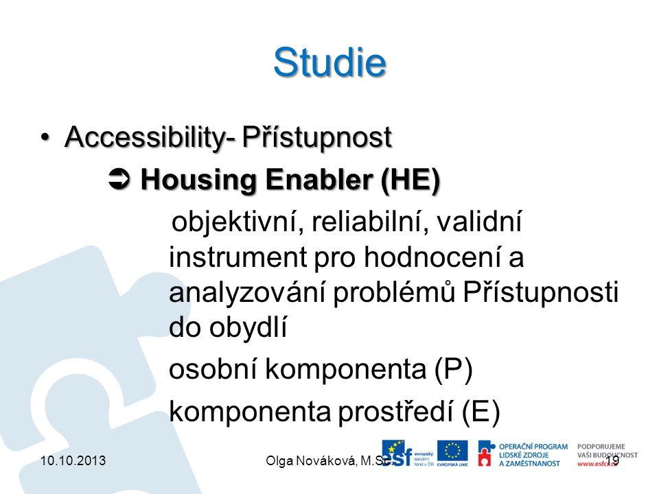 Studie Accessibility- PřístupnostAccessibility- Přístupnost  Housing Enabler (HE) objektivní, reliabilní, validní instrument pro hodnocení a analyzov