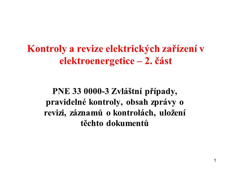 Kontroly a revize elektrických zařízení v elektroenergetice – 2. část PNE 33 0000-3 Zvláštní případy, pravidelné kontroly, obsah zprávy o revizi, zázn