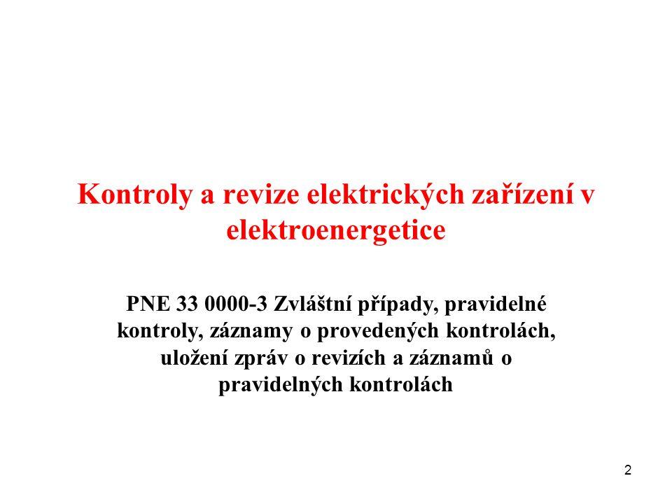 Kontroly a revize elektrických zařízení v elektroenergetice PNE 33 0000-3 Zvláštní případy, pravidelné kontroly, záznamy o provedených kontrolách, ulo