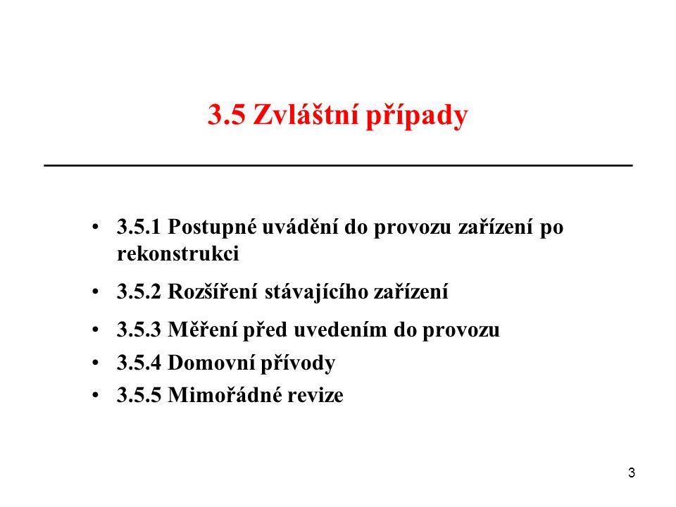 3.5 Zvláštní případy _______________________________________ 3.5.1 Postupné uvádění do provozu zařízení po rekonstrukci 3.5.2 Rozšíření stávajícího za