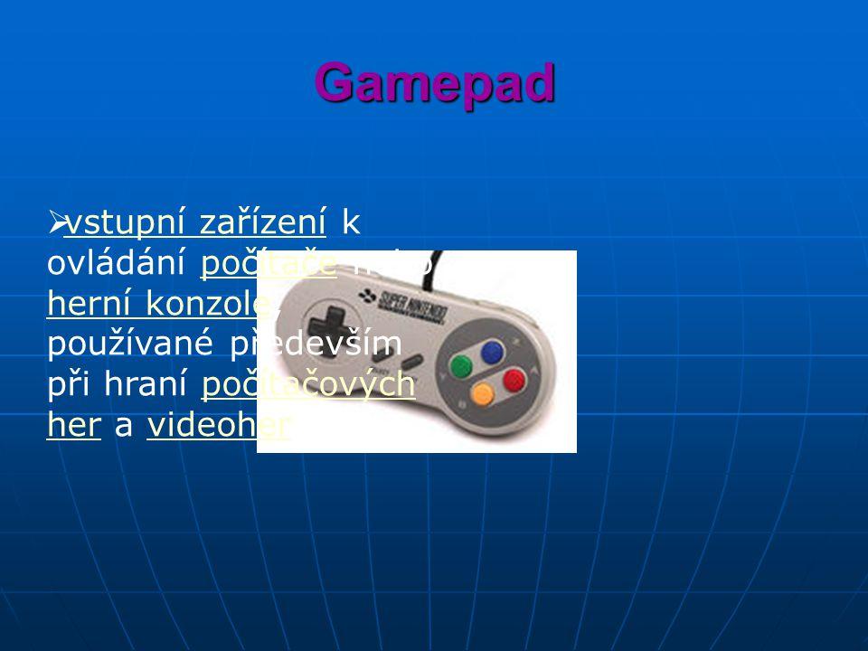Gamepad  vstupní zařízení k ovládání počítače nebo herní konzole, používané především při hraní počítačových her a videoher vstupní zařízenípočítače herní konzolepočítačových hervideoher