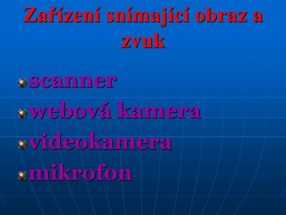 Zařízení snímající obraz a zvuk scanner webová kamera videokamera mikrofon