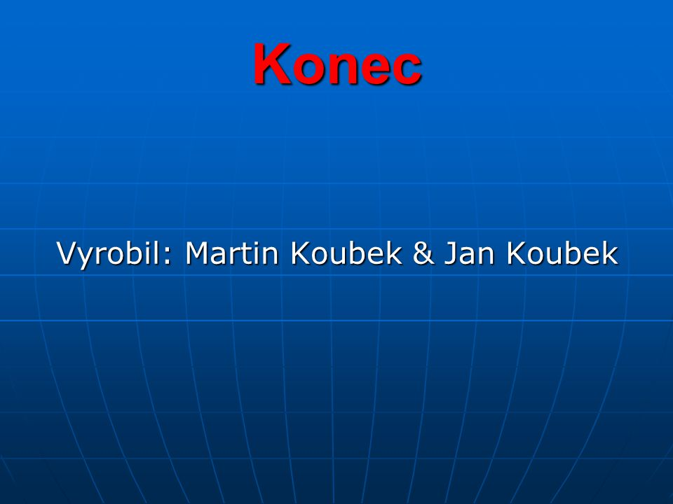 Konec Vyrobil: Martin Koubek & Jan Koubek