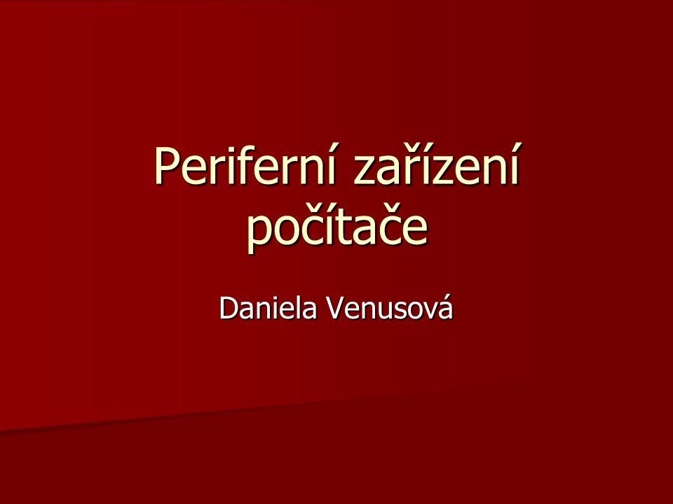 Daniela Venusová Periferní zařízení počítače