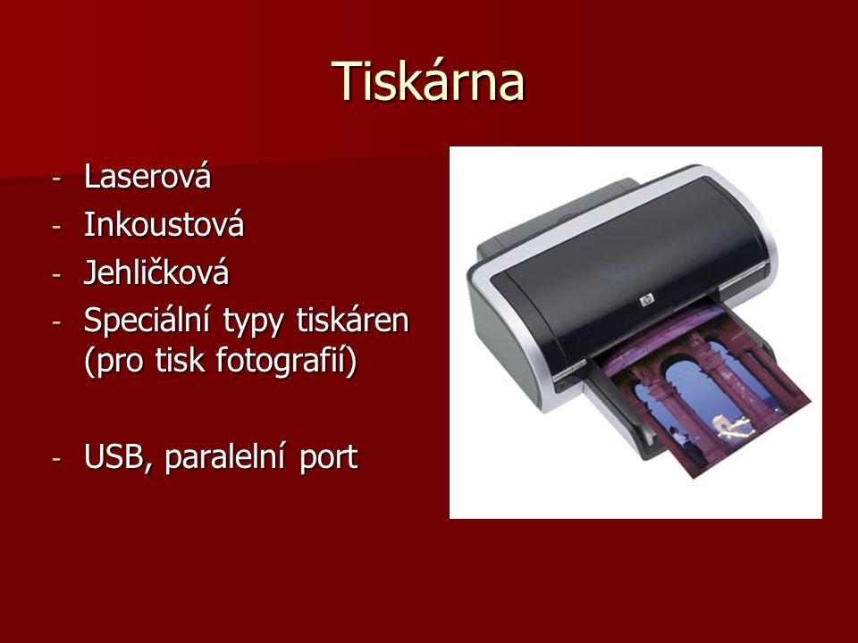 Tiskárna - Laserová - Inkoustová - Jehličková - Speciální typy tiskáren (pro tisk fotografií) - USB, paralelní port