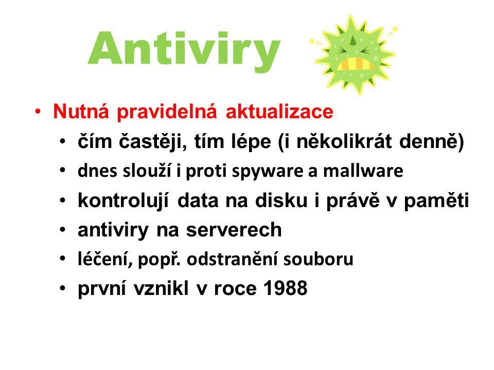 Antiviry Nutná pravidelná aktualizace čím častěji, tím lépe (i několikrát denně) dnes slouží i proti spyware a mallware kontrolují data na disku i právě v paměti antiviry na serverech léčení, popř.