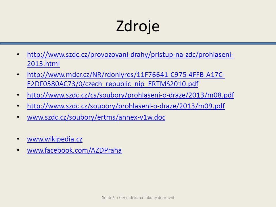 Zdroje http://www.szdc.cz/provozovani-drahy/pristup-na-zdc/prohlaseni- 2013.html http://www.szdc.cz/provozovani-drahy/pristup-na-zdc/prohlaseni- 2013.