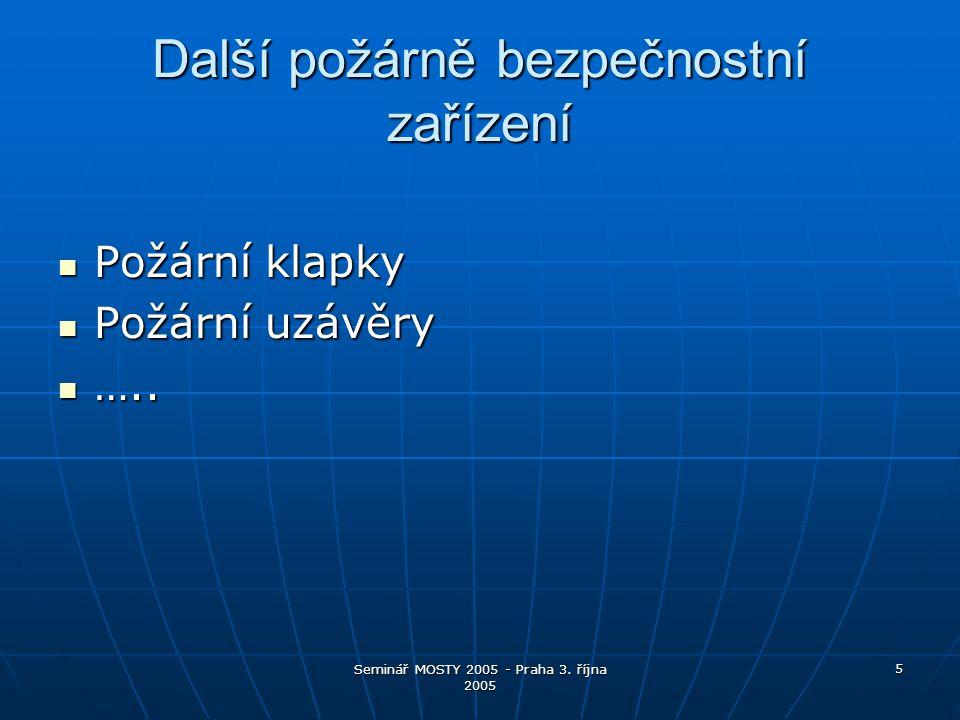 Seminář MOSTY 2005 - Praha 3.října 2005 16 Hrozí občanovi něco v SAZKA aréně.