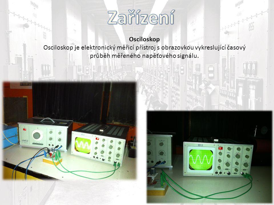 Osciloskop Osciloskop je elektronický měřicí přístroj s obrazovkou vykreslující časový průběh měřeného napěťového signálu.