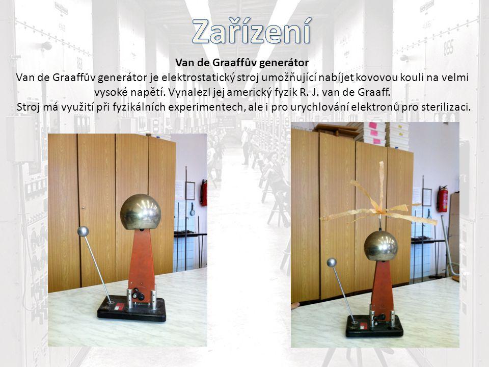 Van de Graaffův generátor Van de Graaffův generátor je elektrostatický stroj umožňující nabíjet kovovou kouli na velmi vysoké napětí. Vynalezl jej ame