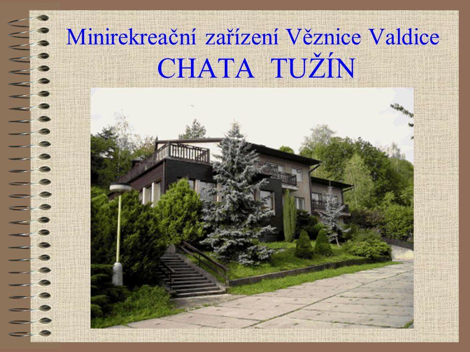 Minirekreační zařízení Věznice Valdice CHATA TUŽÍN
