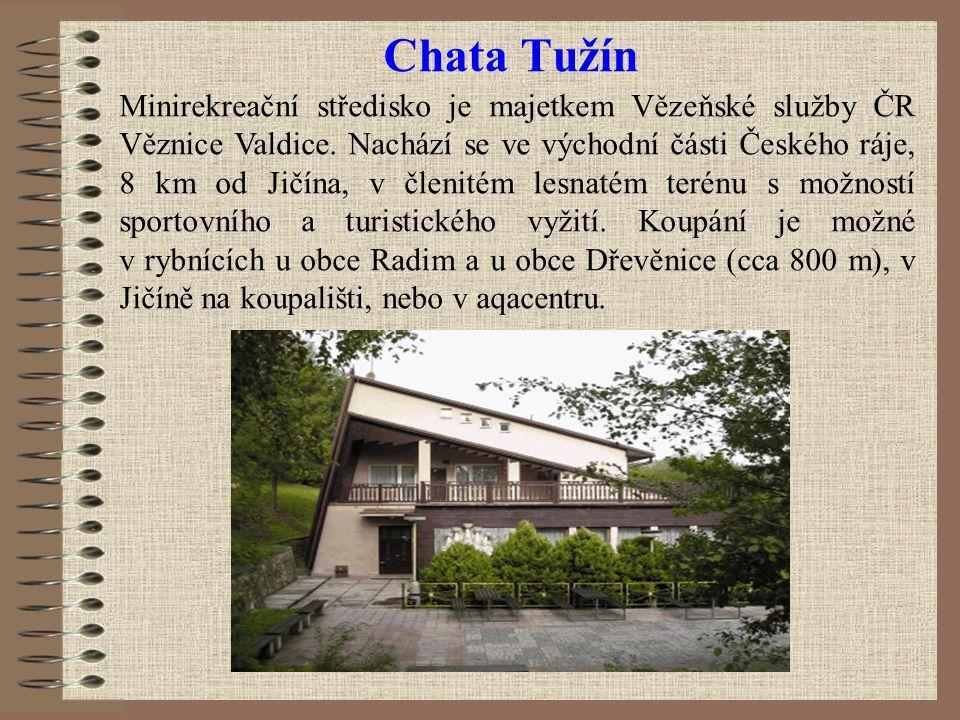 Chata Tužín Minirekreační středisko je majetkem Vězeňské služby ČR Věznice Valdice.