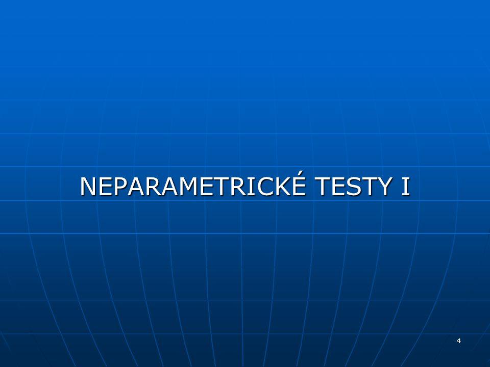 4 NEPARAMETRICKÉ TESTY I
