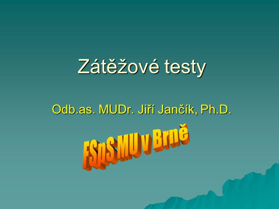  DŮVODY K PROVEDENÍ (INDIKACE) ZÁTĚŽOVÉHO TESTU  Důvody k provedení zátěžového testu u pacientů i sportovců jsou různé.