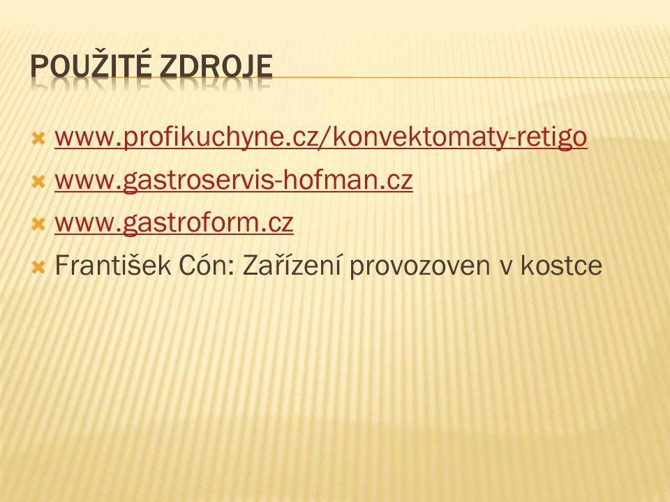 www.profikuchyne.cz/konvektomaty-retigo www.profikuchyne.cz/konvektomaty-retigo  www.gastroservis-hofman.cz www.gastroservis-hofman.cz  www.gastroform.cz www.gastroform.cz  František Cón: Zařízení provozoven v kostce