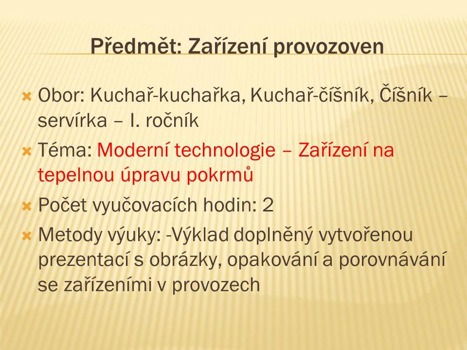 Předmět: Zařízení provozoven  Obor: Kuchař-kuchařka, Kuchař-číšník, Číšník – servírka – I.