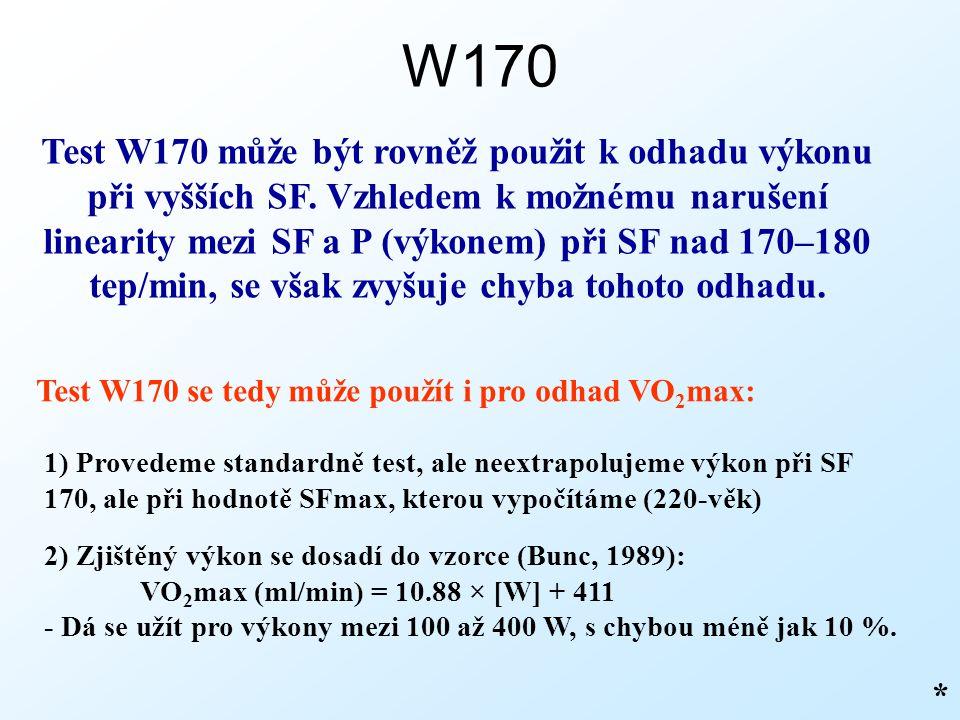 W170 * Test W170 se tedy může použít i pro odhad VO 2 max: Test W170 může být rovněž použit k odhadu výkonu při vyšších SF. Vzhledem k možnému narušen