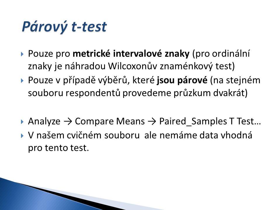  Pouze pro metrické intervalové znaky (pro ordinální znaky je náhradou Wilcoxonův znaménkový test)  Pouze v případě výběrů, které jsou párové (na st