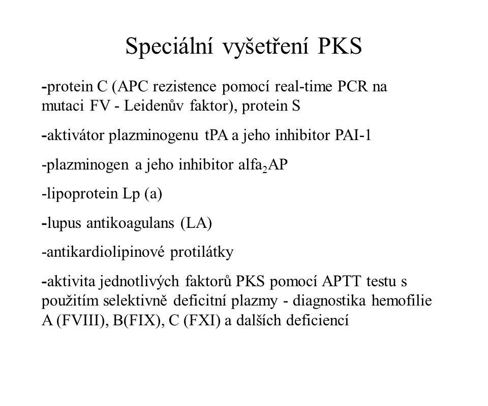 Speciální vyšetření PKS -protein C (APC rezistence pomocí real-time PCR na mutaci FV - Leidenův faktor), protein S -aktivátor plazminogenu tPA a jeho