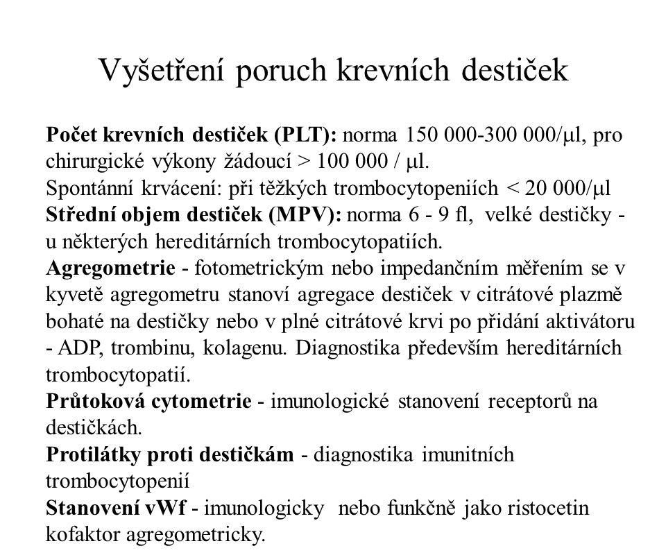 Vyšetření poruch krevních destiček Počet krevních destiček (PLT): norma 150 000-300 000/  l, pro chirurgické výkony žádoucí > 100 000 /  l. Spontánn