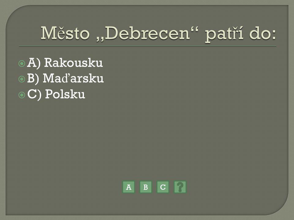 """Ano, """"Debrecen pat ř í do Ma ď arska."""