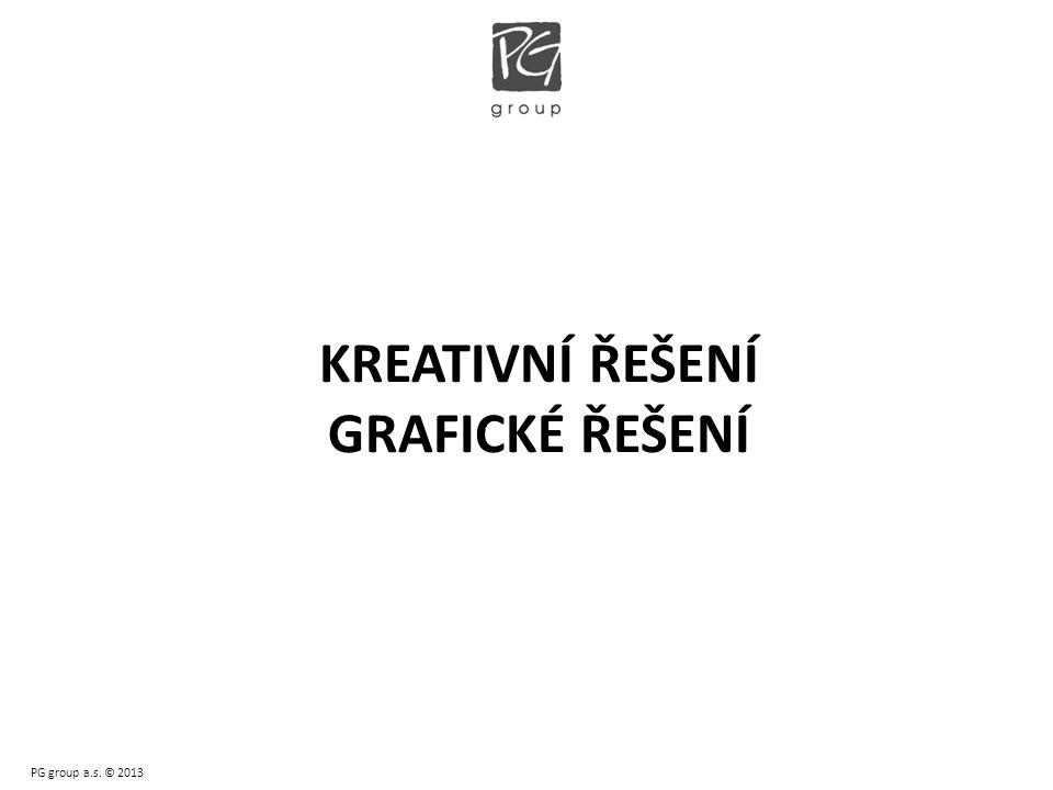 KREATIVNÍ ŘEŠENÍ GRAFICKÉ ŘEŠENÍ PG group a.s. © 2013