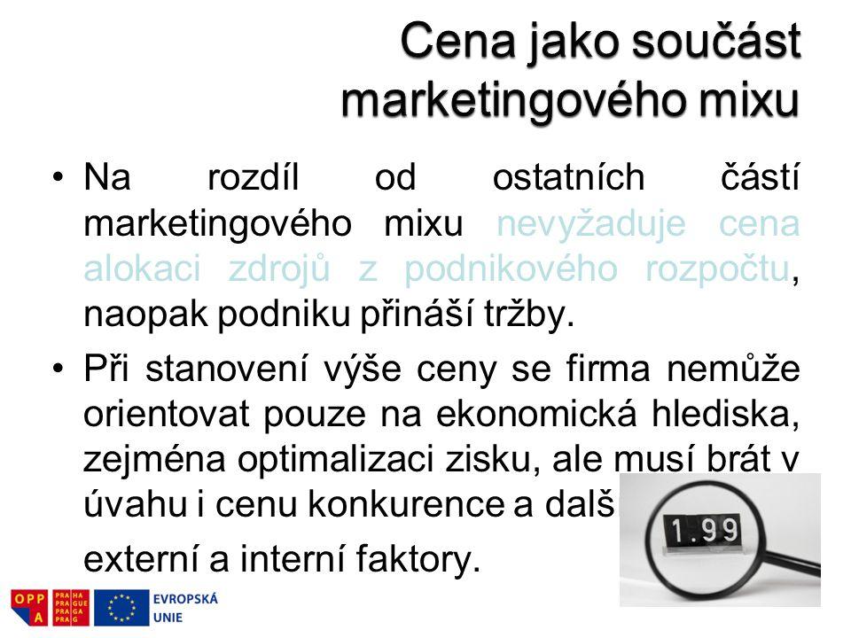 Na rozdíl od ostatních částí marketingového mixu nevyžaduje cena alokaci zdrojů z podnikového rozpočtu, naopak podniku přináší tržby. Při stanovení vý