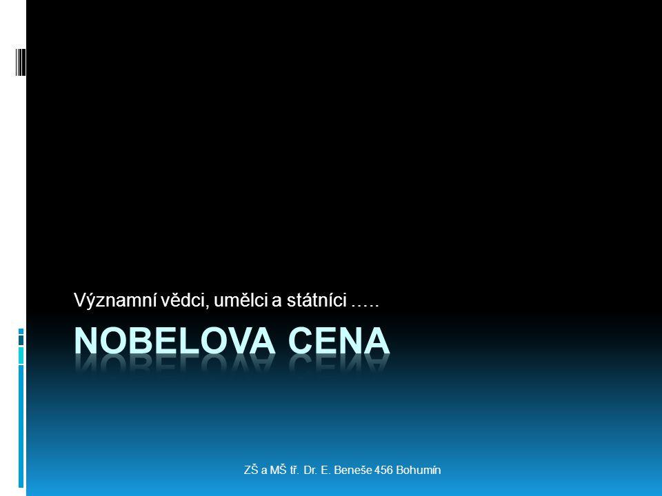 Významní vědci, umělci a státníci ….. ZŠ a MŠ tř. Dr. E. Beneše 456 Bohumín