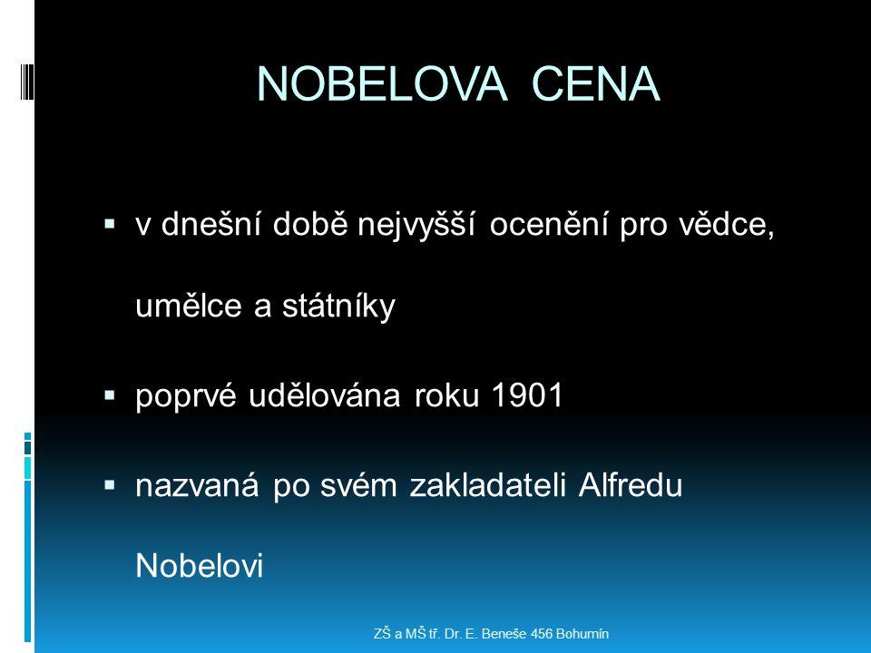 NOBELOVA CENA  v dnešní době nejvyšší ocenění pro vědce, umělce a státníky  poprvé udělována roku 1901  nazvaná po svém zakladateli Alfredu Nobelov