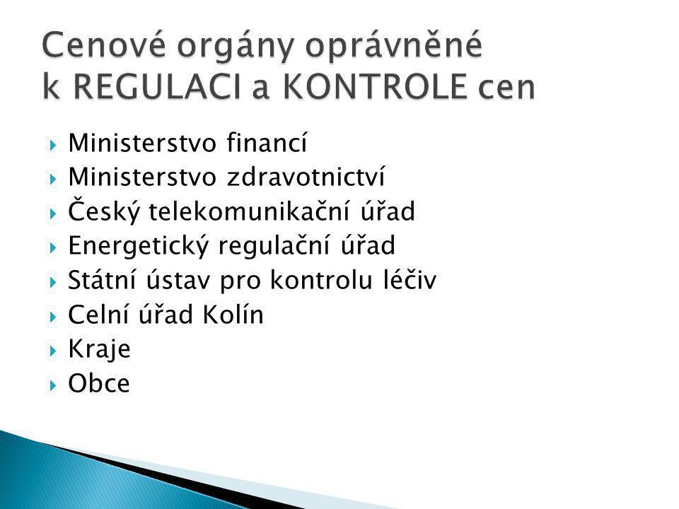  Ministerstvo financí  Ministerstvo zdravotnictví  Český telekomunikační úřad  Energetický regulační úřad  Státní ústav pro kontrolu léčiv  Celní úřad Kolín  Kraje  Obce