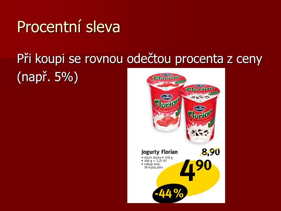 Procentní sleva Při koupi se rovnou odečtou procenta z ceny (např. 5%)
