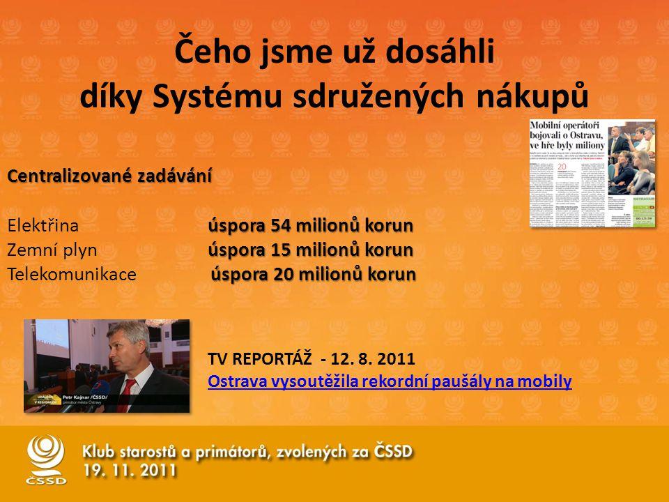 Čeho jsme už dosáhli díky Systému sdružených nákupů Centralizované zadávání úspora 54 milionů korun Elektřinaúspora 54 milionů korun úspora 15 milionů