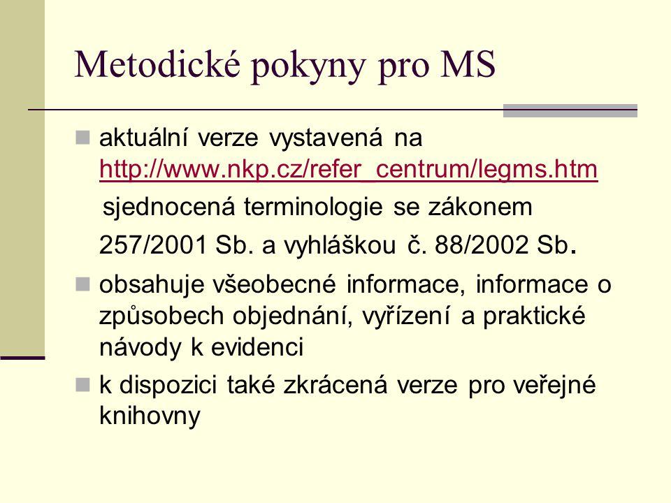 Statistiky MS součástí statistiky rezortu kultury – NIPOS vnitrostátní meziknihovní služba – vyplňují všechny knihovny evidované podle zákona č.