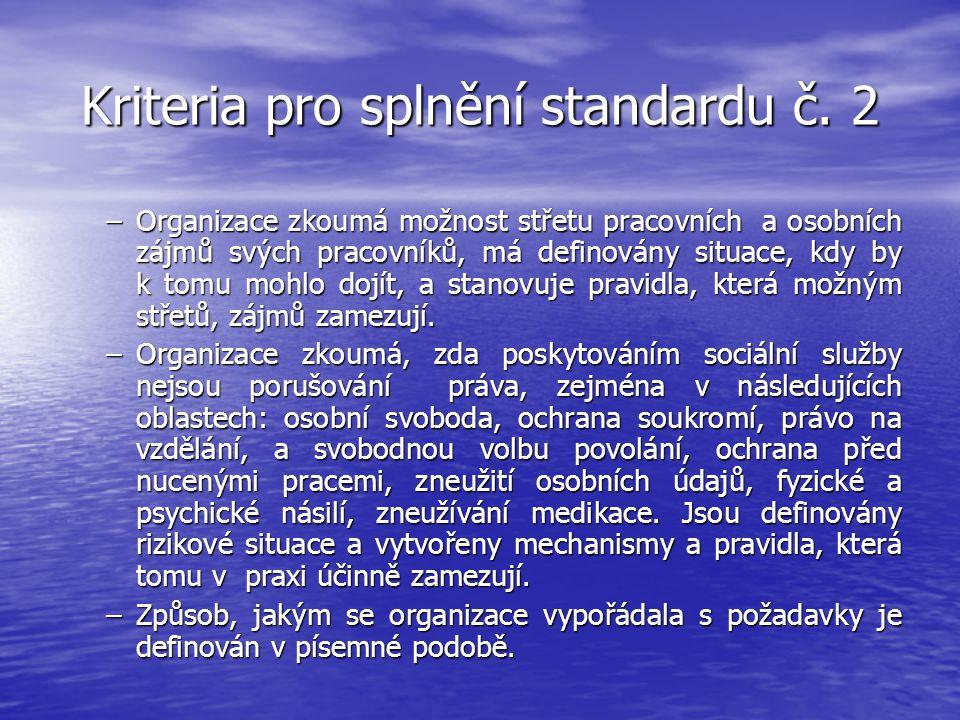 Kriteria pro splnění standardu č. 2 –Organizace zkoumá možnost střetu pracovních a osobních zájmů svých pracovníků, má definovány situace, kdy by k to