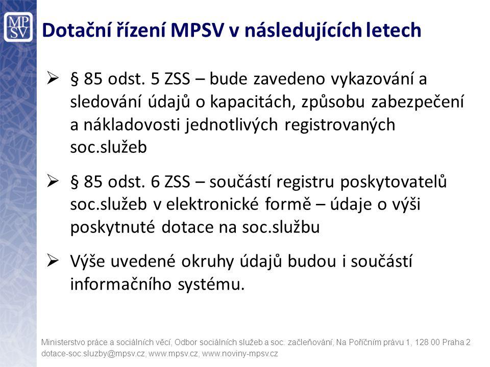 Dotační řízení MPSV v následujících letech Ministerstvo práce a sociálních věcí, Odbor sociálních služeb a soc. začleňování, Na Poříčním právu 1, 128