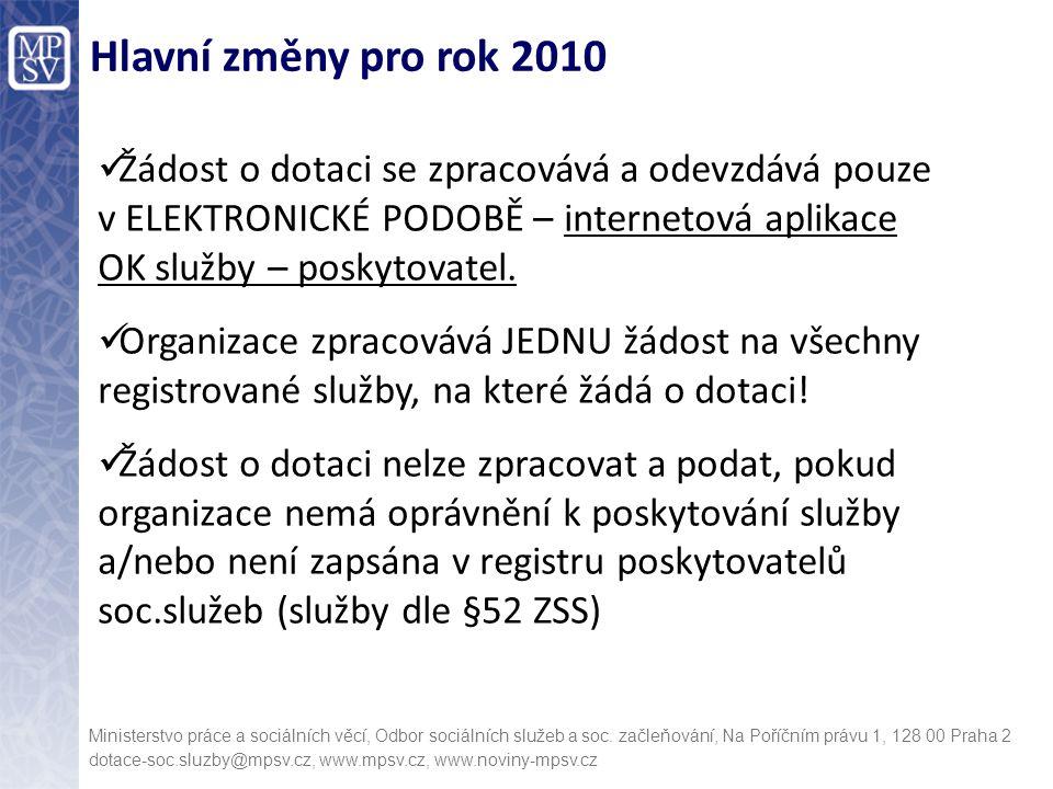 Hlavní změny pro rok 2010 Ministerstvo práce a sociálních věcí, Odbor sociálních služeb a soc. začleňování, Na Poříčním právu 1, 128 00 Praha 2 dotace