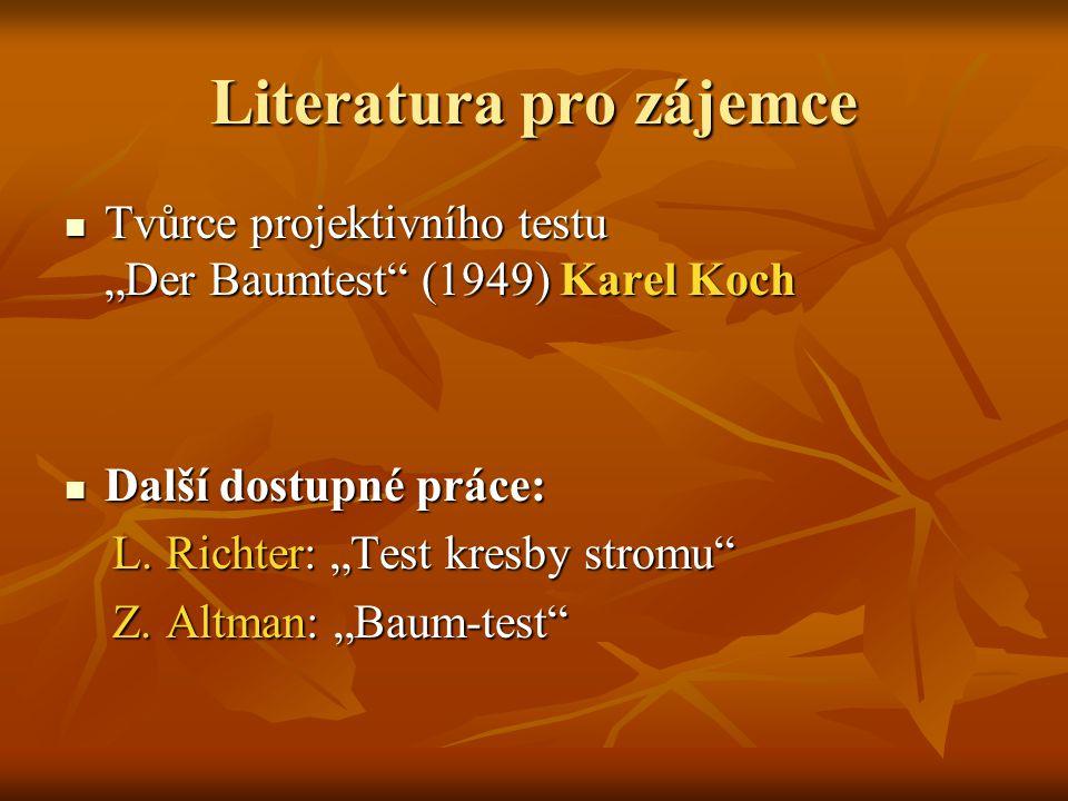 """Literatura pro zájemce Tvůrce projektivního testu """"Der Baumtest"""" (1949) Karel Koch Tvůrce projektivního testu """"Der Baumtest"""" (1949) Karel Koch Další d"""