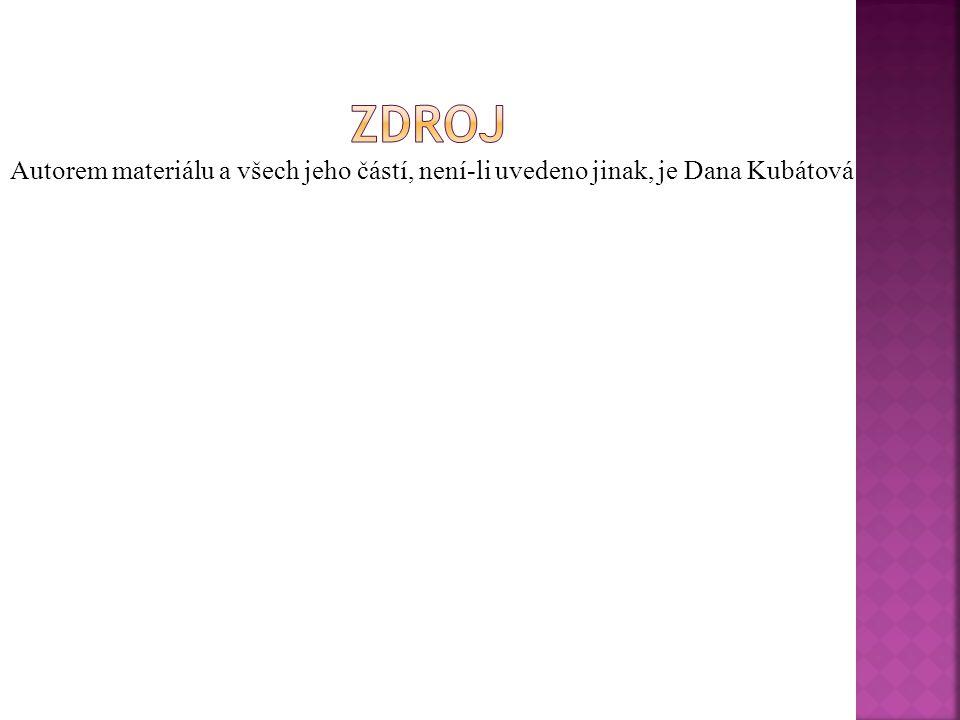 Autorem materiálu a všech jeho částí, není-li uvedeno jinak, je Dana Kubátová