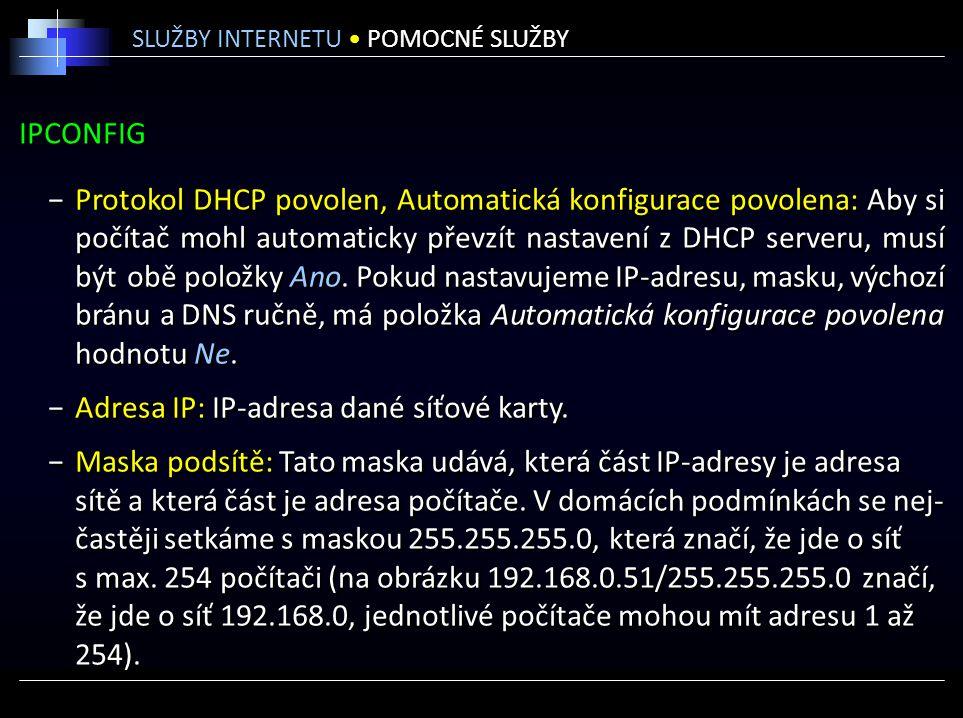 IPCONFIG −Protokol DHCP povolen, Automatická konfigurace povolena: Aby si počítač mohl automaticky převzít nastavení z DHCP serveru, musí být obě polo