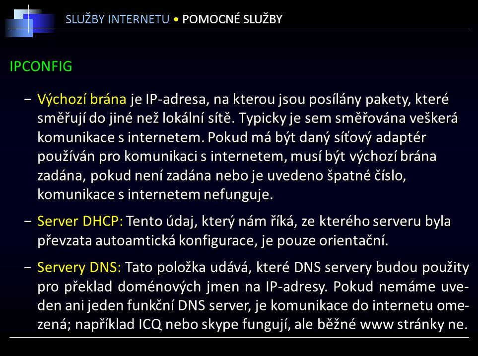 IPCONFIG −Výchozí brána je IP-adresa, na kterou jsou posílány pakety, které směřují do jiné než lokální sítě. Typicky je sem směřována veškerá komunik