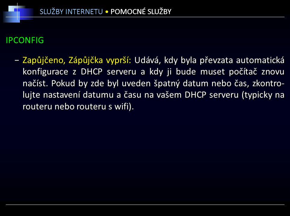 IPCONFIG −Zapůjčeno, Zápůjčka vyprší: Udává, kdy byla převzata automatická konfigurace z DHCP serveru a kdy ji bude muset počítač znovu načíst. Pokud