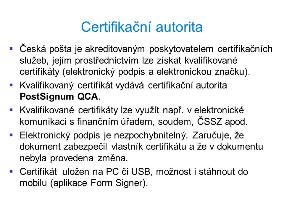 Certifikační autorita   Česká pošta je akreditovaným poskytovatelem certifikačních služeb, jejím prostřednictvím lze získat kvalifikované certifikáty (elektronický podpis a elektronickou značku).