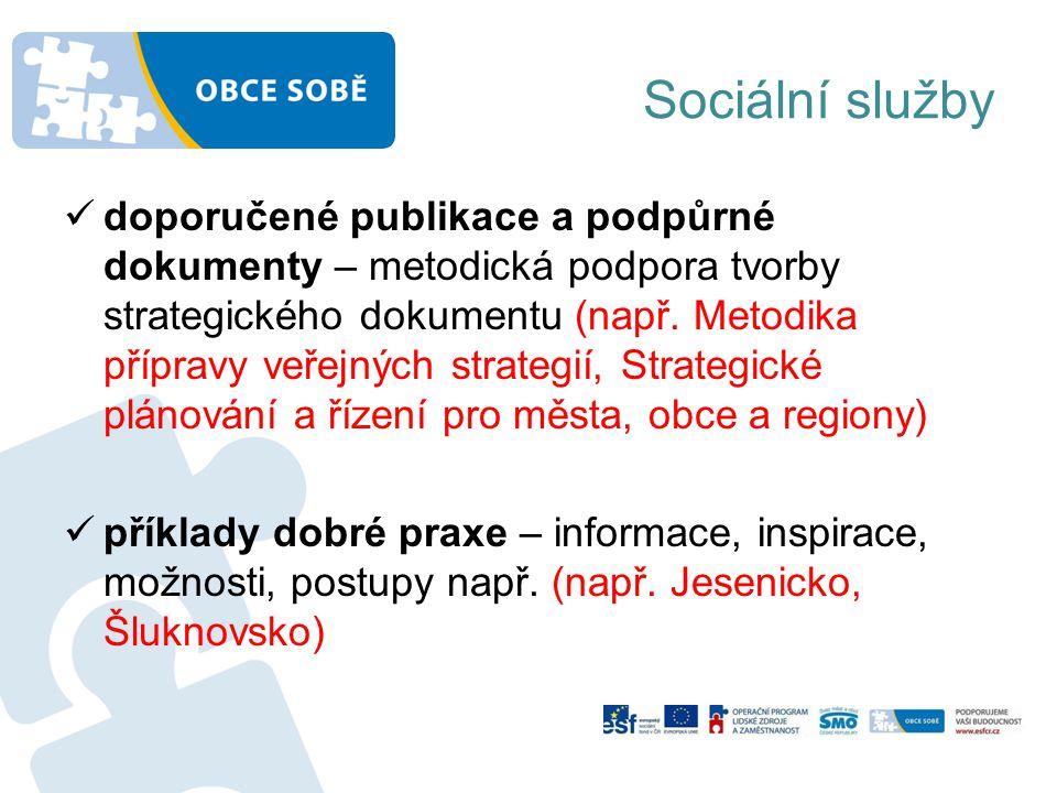 Sociální služby doporučené publikace a podpůrné dokumenty – metodická podpora tvorby strategického dokumentu (např.