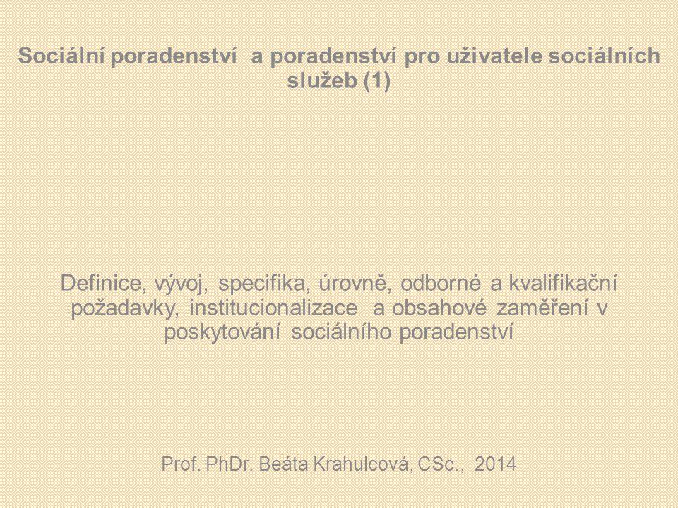 Sociální poradenství a poradenství pro uživatele sociálních služeb (1) Definice, vývoj, specifika, úrovně, odborné a kvalifikační požadavky, instituci