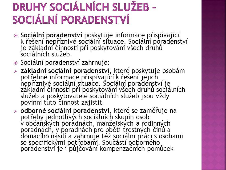  Sociální poradenství poskytuje informace přispívající k řešení nepříznivé sociální situace.
