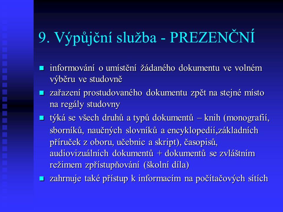 9. Výpůjční služba - PREZENČNÍ informování o umístění žádaného dokumentu ve volném výběru ve studovně informování o umístění žádaného dokumentu ve vol