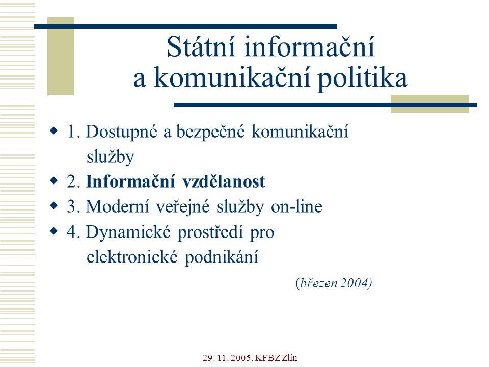 29. 11. 2005, KFBZ Zlín Státní informační a komunikační politika  1.