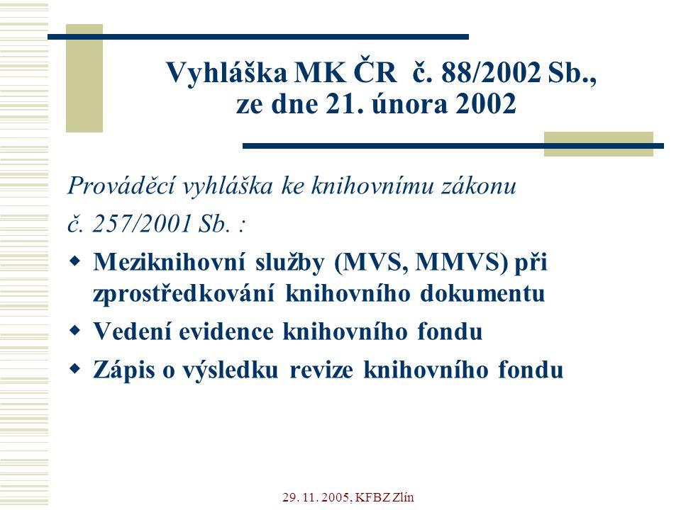 29. 11. 2005, KFBZ Zlín Vyhláška MK ČR č. 88/2002 Sb., ze dne 21.
