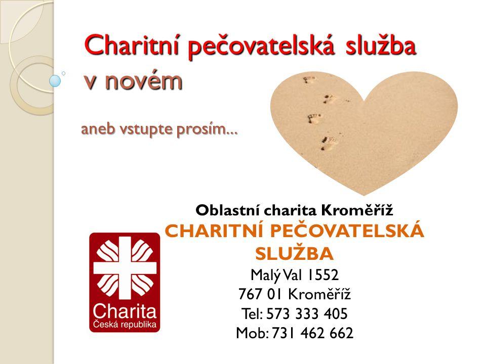 Charitní pečovatelská služba v novém aneb vstupte prosím...