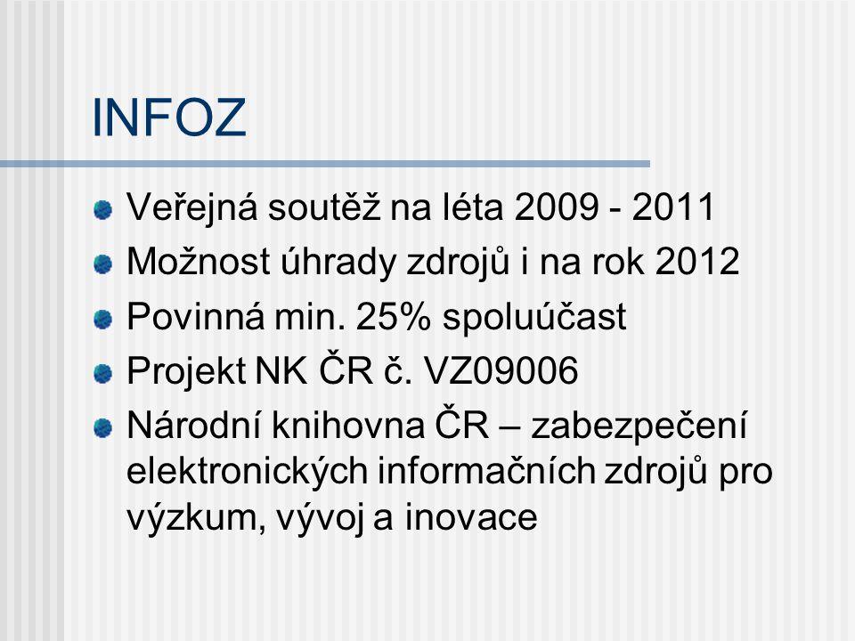 INFOZ Veřejná soutěž na léta 2009 - 2011 Možnost úhrady zdrojů i na rok 2012 Povinná min.